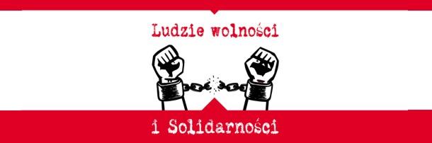 """""""Ludzie Wolności i Solidarności"""""""